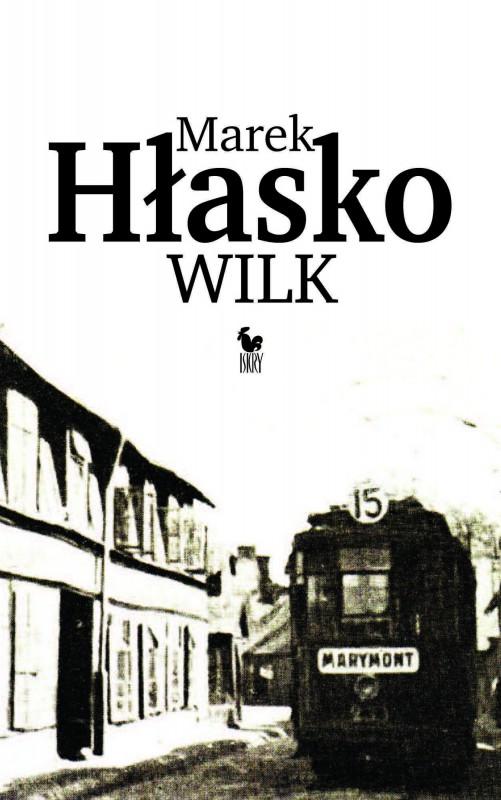 marek-hlasko-wilk-wydawnictwo-iskry-2015-07-20-501x800