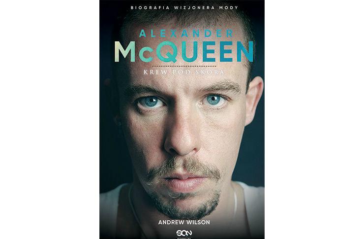 """Książka o projektancie mody Alexander McQueen. Krew pod skórą."""""""