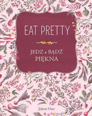 """okladka ksiazki """"Eat pretty"""""""