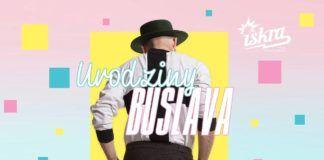 Plakat promujący urodziny Buslava