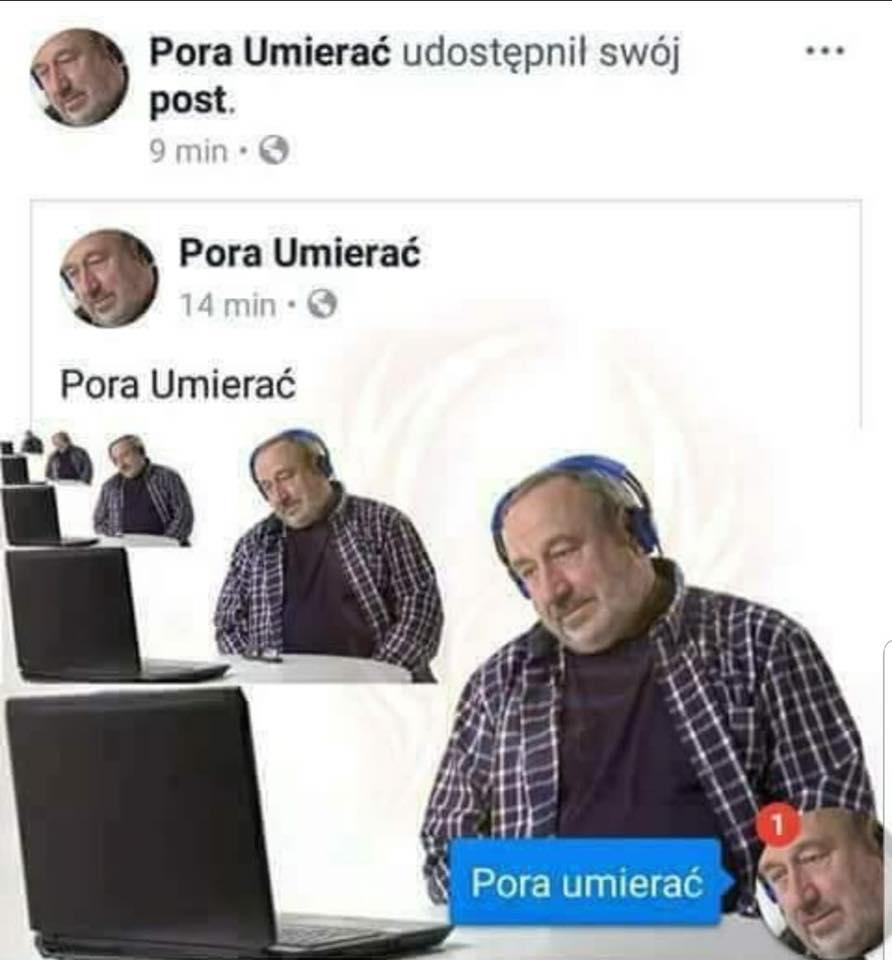 Mem pokazujący post na Facebooku podpisany Pora Umierać ze smutnym mężczyzną w słuchawkach przed ekranem komputera