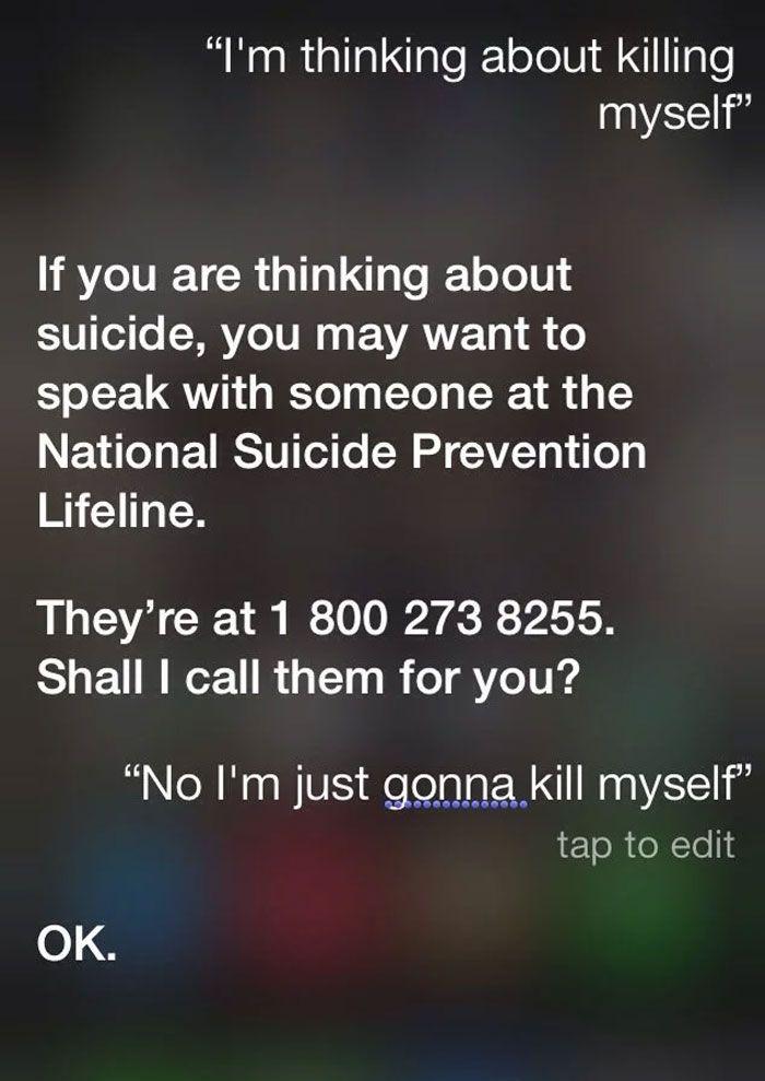 Pytanie do Siri: Myślę, żeby się zabić. Odpowiedź: Jeżeli myślisz o samobójstwie, możesz chcieć porozmawiać z kimś z Narodowej Linii Prewencji Samobójstw