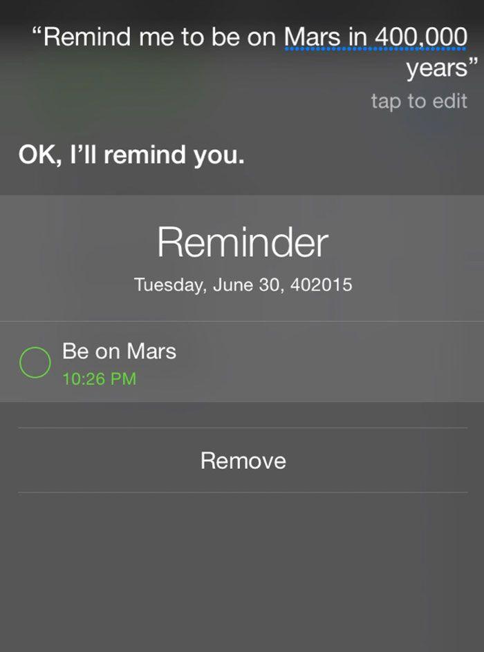 Pytanie do Siri: Przypomnij mi, żeby być na marsie za 400 000 lat, Odpowiedź: Ok, przypomnę ci.
