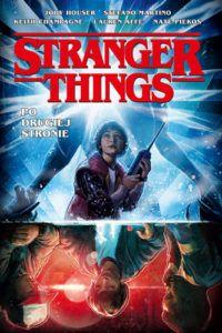 Stranger Things. Po Drugiej Stronie